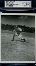 BILL DICKEY SIGNED PSA/DNA ORIGINAL PHOTO CERTIFIED AUTOGRAPH AUTHENTIC