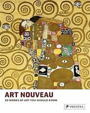 Art Nouveau : 50 Works of Art You Should Know by Susie Hodge (2015, Hardcover)
