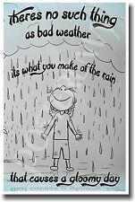 There is No Such Thing as Bad Weather - NEW Classroom Motivational Poster