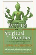 Work as a Spiritual Practice: A Practical Buddhist Approach to Inner Growth and