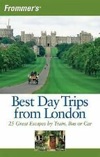 Frommer's Best Day Trips from London: 25 Great Escapes by Train, Bus or Car (Fro