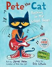 PETE THE CAT Rocking in My School Shoes (Brand New Ppback Version) Eric Litwin