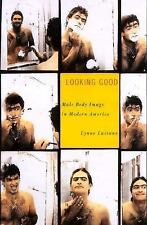 Looking Good: Male Body Image in Modern America-ExLibrary