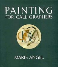 Painting for Calligraphers by Angel, Marie