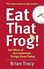 Eat That Frog!: Get More of the Important Things Done Today! Brian Tracy (Paperb