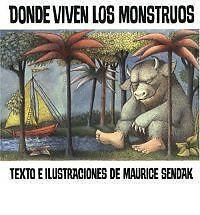 Donde Viven Los Monstruos/ Where the Wild Things Are by Maurice Sendak and Te...