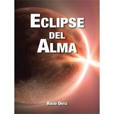 Eclipse Del Alma by RocíO Ortiz (2012, Paperback)