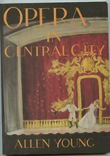 Colorado History - Opera in Central City, By; Allen Young, Signed Book - 1993