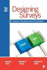 Designing Surveys : A Guide to Decisions and Procedures by Johnny, Jr. Blair,...