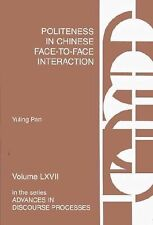 Politeness in Chinese Face-to-Face Interaction Vol. 67 by Yuling Pan (2000,...