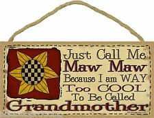 """Call Me Maw Maw Too Cool to Be Called Grandmother Primitive Sunflower Sign 5x10"""""""