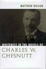Whiteness in the Novels of Charles W. Chesnutt-ExLibrary