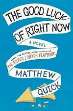 The Good Luck of Right Now by Matthew Quick (2014, Hardcover)