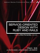 Service-Oriented Design with Ruby and Rails Addison-Wesley Professional Ruby