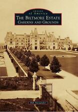 Images of America: Biltmore Estate, The : Gardens and Grounds by Bill...
