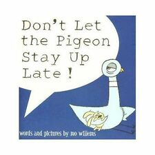 Don't Let the PIGEON Stay Up Late! (Brand New Paperback Version) Mo Willems