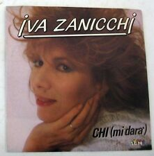 """IVA ZANICCHI - CHI (MI DARA') - COMANDANTE - 45gg 7"""" NUOVO"""