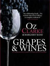 Grapes & Wines: A Comprehensive Guide to Varieties and Flavours by Margaret...