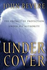 Under Cover: The Promise of Protection Under His Authority Bevere, John Paperba