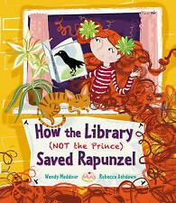 How the Library (Not the Prince) Saved Rapunzel by Wendy Meddour (Paperback, 201
