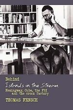 Behind Islands in the Stream : Hemingway, Cuba, the FBI and the crook Factory...