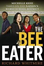 The Bee Eater: Michelle Rhee Takes on the Nation's Worst School Distri-ExLibrary