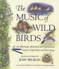 The Music of Wild Birds: An Illustrated, Annotated, and Opinionated Guide to Fif