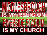 Middlesbough is my Religion Riverside Stadium is my Church Metal Sign Aluminium
