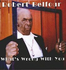 Robert Belfour Whats Wrong With You vinyl LP NEW sealed