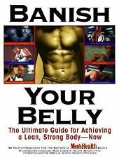 Banish Your Belly: The Ultimate Guide for Achieving a Lean, Strong Body-- Now R