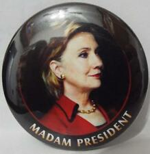 OFFICIAL  HILLARY CLINTON  For  PRESIDENT 2016  MADAM PRESIDENT  Campaign Button