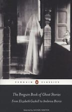 The Penguin Book of Ghost Stories : From Elizabeth Gaskell to Ambrose Bierce...