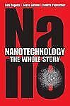 Nanotechnology : The Whole Story by Sumita Pennathur, Ben Rogers and Jesse...
