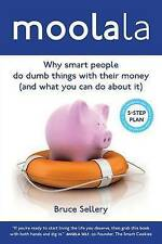 Moolala Why Smart People Do Dumb Things Their Money - W by Sellery Bruce