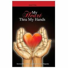 My Heart Thru My Hands by Jason Frisby (2013, Paperback)