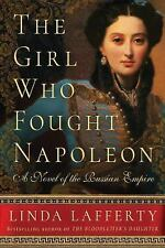 The Girl Who Fought Napoleon : A Novel of the Russian Empire by Linda...