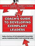 A Coach's Guide to Developing Exemplary Leaders : Making the Most of the...