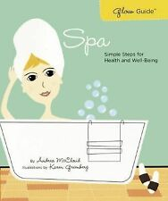 Glow Guide: Spa: Simple Steps for Health and Well-Being