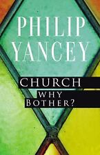 Church: Why Bother? by Philip Yancey (2015, Paperback)