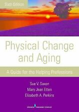 Physical Change and Aging : A Guide for the Helping Professions by Elizabeth...