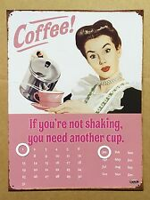 Coffee! If you're not shaking - Tin Metal Perpetual Calendar
