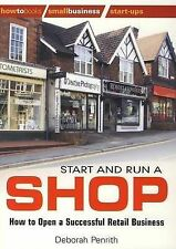 Start and Run a Shop: How to Open a Successful Retail Business by Deborah...