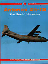 Antonov An-12 - The Soviet Hercules - (Red Star Volume 33) - New Copy