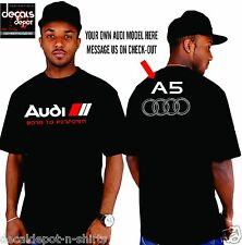 Custom Shirt for AUDI Car Owners Q5, Q7, A7, A3,  A4, A5, A6,  S3, S4 and more