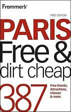 Frommer's Paris Free and Dirt Cheap (Frommer's Free & Dirt Cheap)