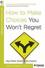 How to Make Choices You Won't Regret 40-Minute Bible Studies)