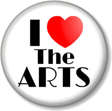 I Love / Heart THE ARTS 25mm Pin Button Badge Performing Acting Dancing Singing