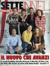 * SETTE by CORRIERE DELLA SERA* N°5/1994 * IL NUOVO CHE AVANZI :LA 2° REPUBBLICA