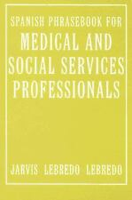 G, Spanish Phrasebook for Medical and Social Services Professionals, Jarvis, Ana