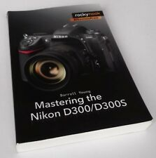 Darrell Young: Mastering the Nikon D300/D300S Softcover, 2010.
